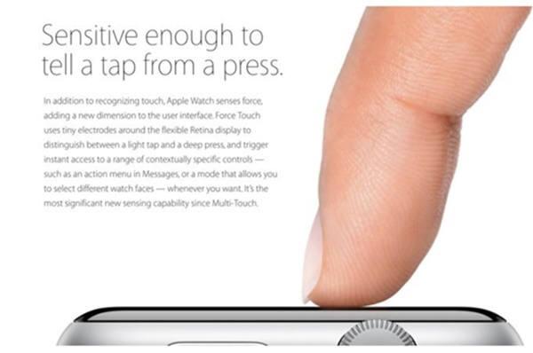 아이폰6S시리즈에 들어가는 포스터치는 2단계의 압력을 감지하는 애플워치(사진)과 달리 탭,일반압력누르기, 세게 누르기를 구별하는 3단계 압력 감지 기능을 가진 것으로 알려지고 있다. 사진=애플