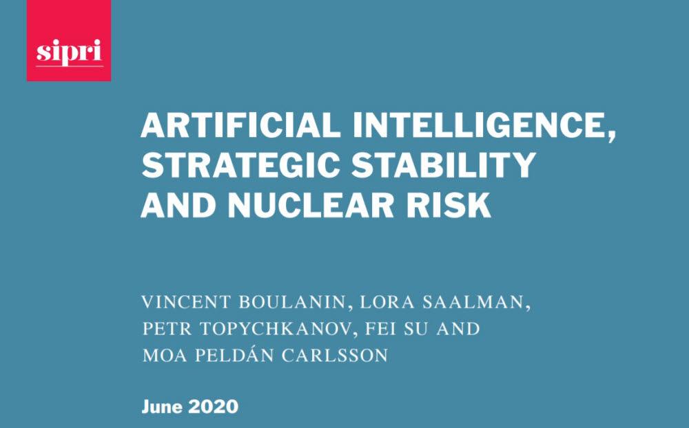 스톡홀름국제평화연구소(SIPRI)가 발간한 인공지능, 전략적 안정성, 그리고 핵 위험성 보고서 표지. SIPRI 제공